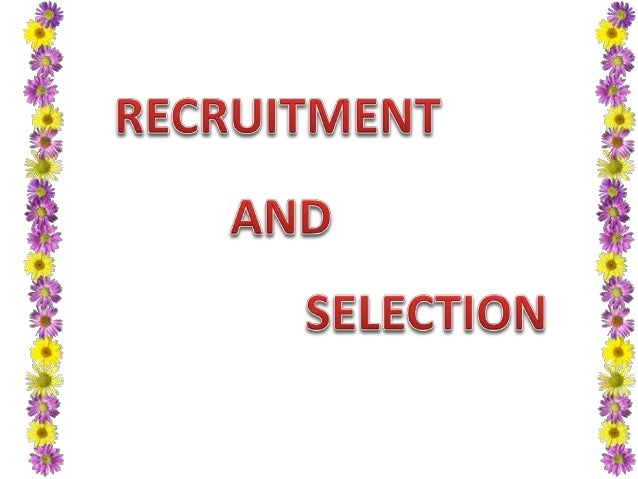 1. 2. 3. 4. 5. 6. 7. 8. 9. 10. 11. 12.  Meaning of recruitment Purpose of recruitment Importance of recruitment Sources of...