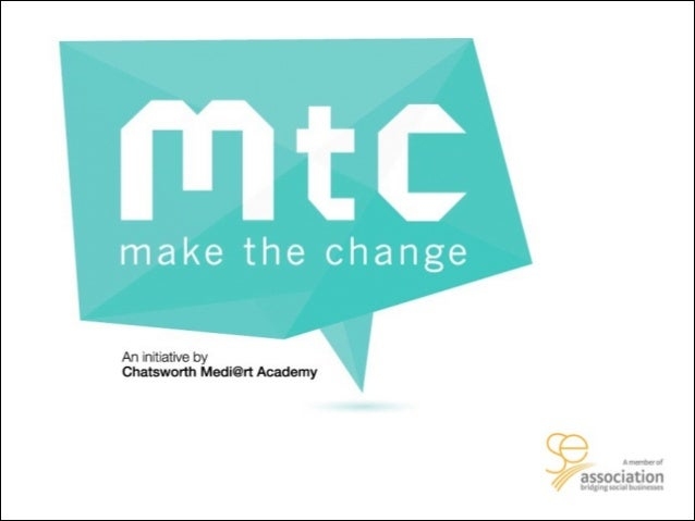 Our Social Mission Through education and mentorship, Make The Change (MTC) engages creative community to volunteer their t...
