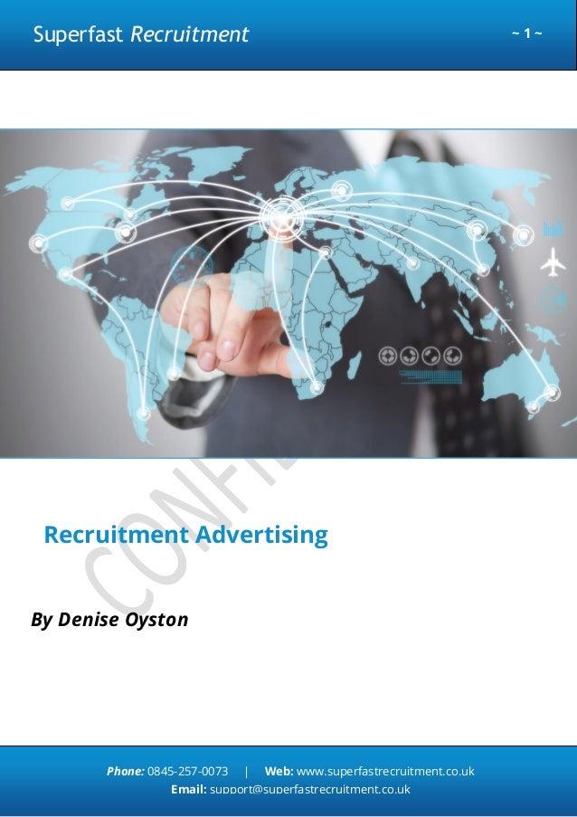 Superfast Recruitment  ~1~  Recruitment Advertising By Denise Oyston  Phone: 0845-257-0073  |  Web: www.superfastrecruitme...
