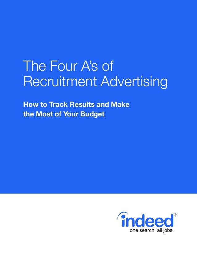 The Four A's of Recruitment Advertising How to Track Results and Make the Most of Your Budget