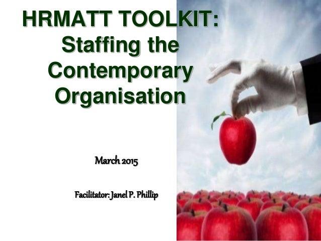 HRMATTHRMATT TOOLKIT:TOOLKIT: Recruitment andRecruitment and SelectionSelection MAY 2011MAY 2011 Facilitator: Janel P. Phi...