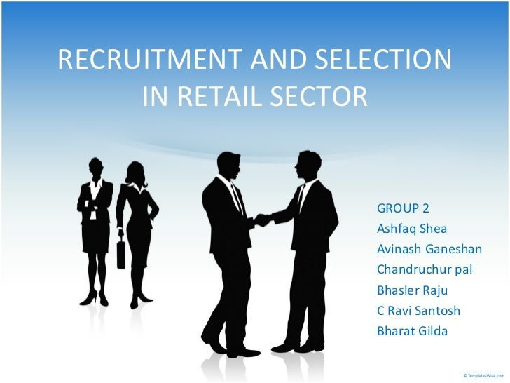 "project report on recruitment and selection process of pantaloons retail sector Mba marketing research project on customer  the ""india retail sector analysis report helps clients  all candidates have to undergo a selection process."