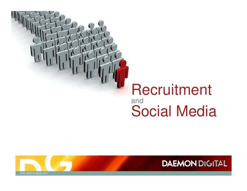 Recruitment                         and                         Social Media   www.daemondigital.com
