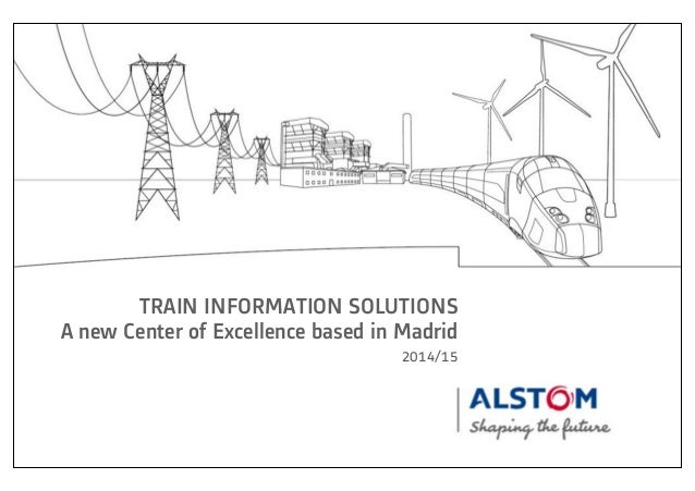 TRAIN INFORMATION SOLUTIONS A new Center of Excellence based in Madrid 2014/15
