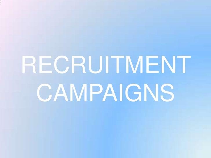 RECRUITMENT CAMPAIGNS<br />