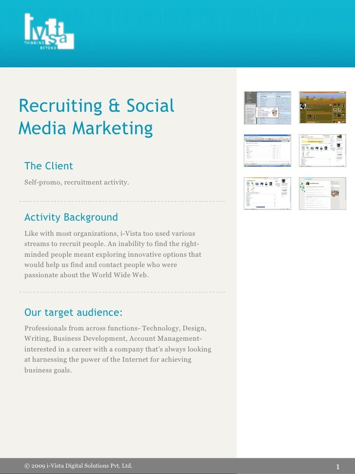 Recruiting & Social Media Marketing The Client Self-promo, recruitment activity.     Activity Background Like with most or...