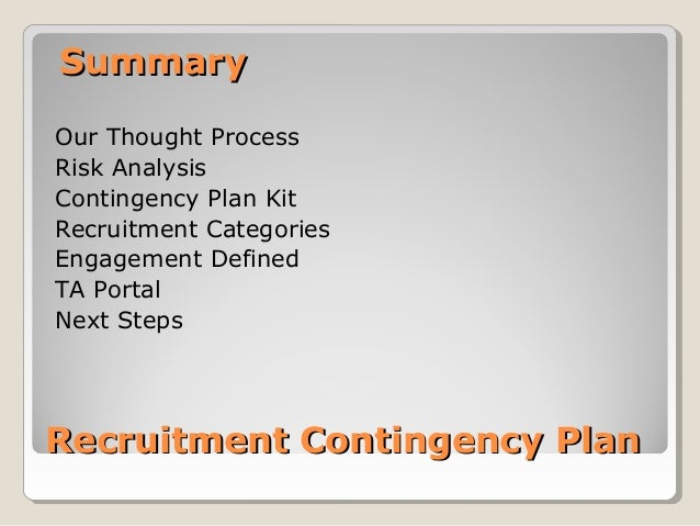 Recruitment Contingency PlanRecruitment Contingency Plan Our Thought Process Risk Analysis Contingency Plan Kit Recruitmen...