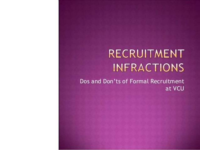 Dos and Don'ts of Formal Recruitmentat VCU