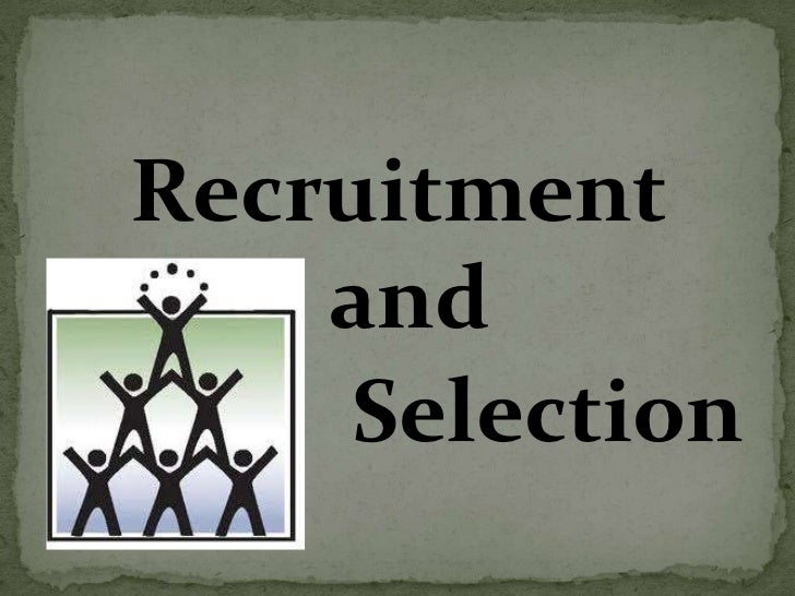 Recruitment n selection
