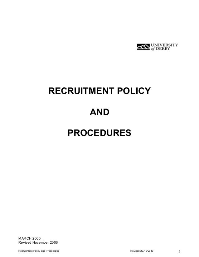 RECRUITMENT POLICY AND PROCEDURES  MARCH 2000 Revised November 2006 Recruitment Policy and Procedures  Revised 20/10/2013 ...