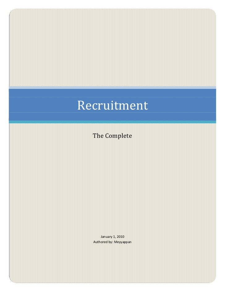 Recruitment  The Complete      January 1, 2010  Authored by: Meyyappan