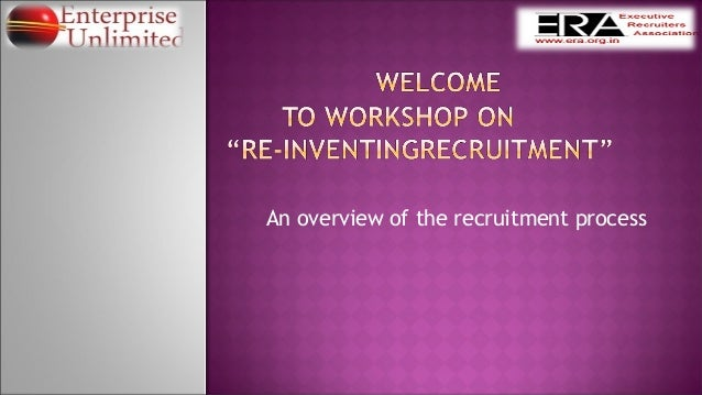 Workshop on Recruitment Re- invented for Recruiters