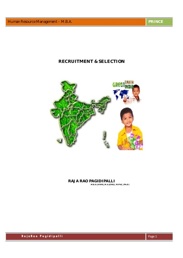 Human Resource Management – M.B.A. PRINCER a j a R a o P a g i d i p a l l i Page 1RECRUITMENT & SELECTIONRAJA RAO PAGIDIP...