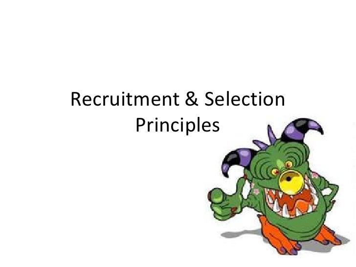 Recruitment & Selection Principles<br />