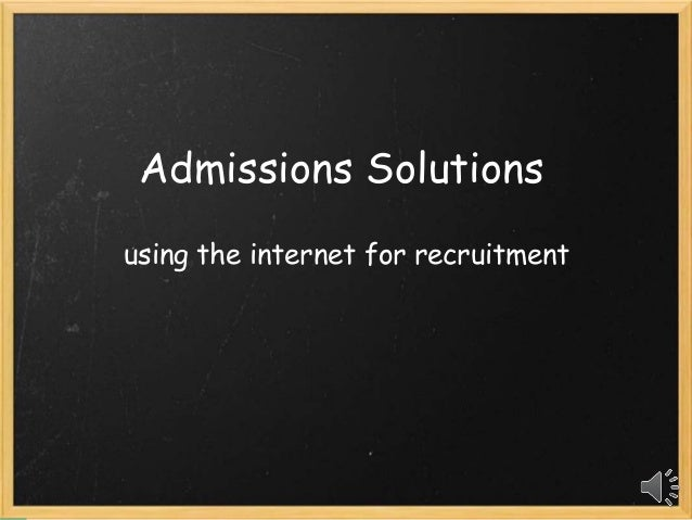 Admissions Solutions using the internet for recruitment