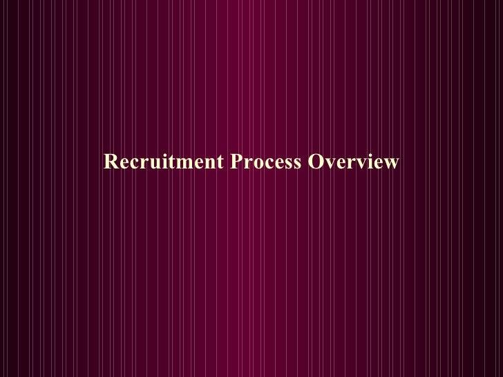 <ul><li>Recruitment Process Overview </li></ul>