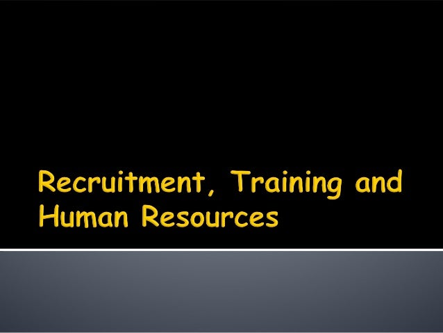 Recruitment, training and human resources for blog