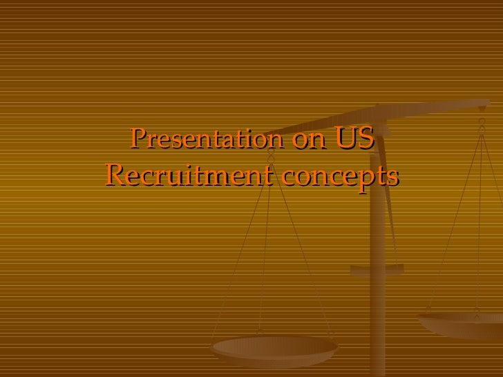 Presentation  on US Recruitment concepts