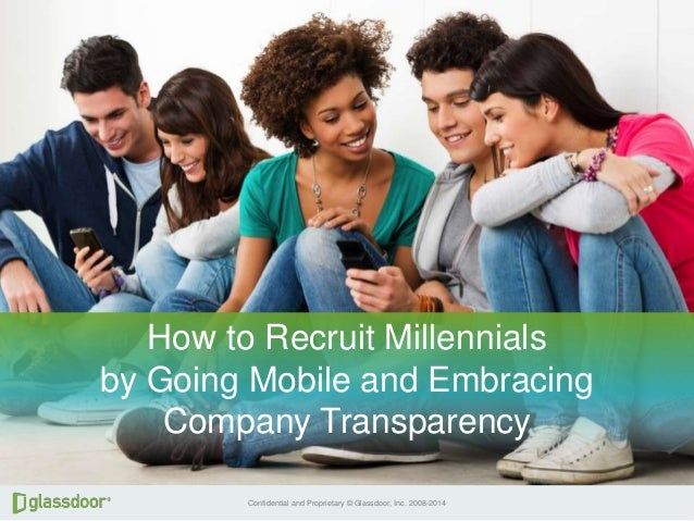 How to Recruit Millennials by Going Mobile and Embracing Company Transparency