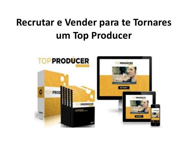 Recrutar e Vender para te Tornares um Top Producer