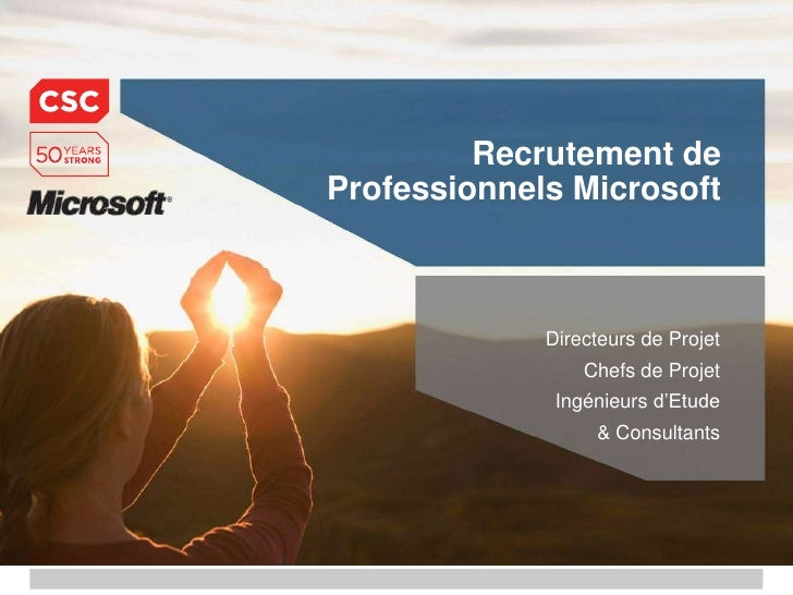 Recrutement de Professionnels Microsoft<br />Directeurs de Projet<br />Chefs de Projet<br />Ingénieursd'Etude<br />& Consu...