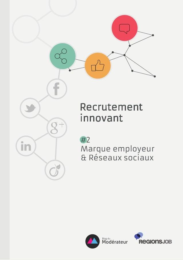 Recrutement innovant : Marque employeur & Réseaux sociaux