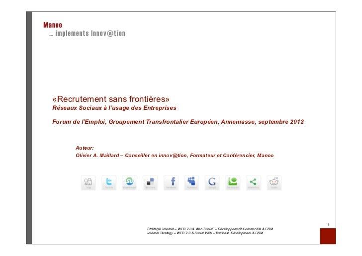 «Recrutement sans frontières»Réseaux Sociaux à l'usage des EntreprisesForum de l'Emploi, Groupement Transfrontalier Europé...