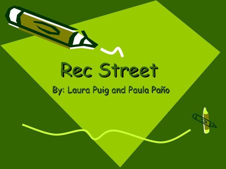 Rec StreetBy: Laura Puig and Paula Paño