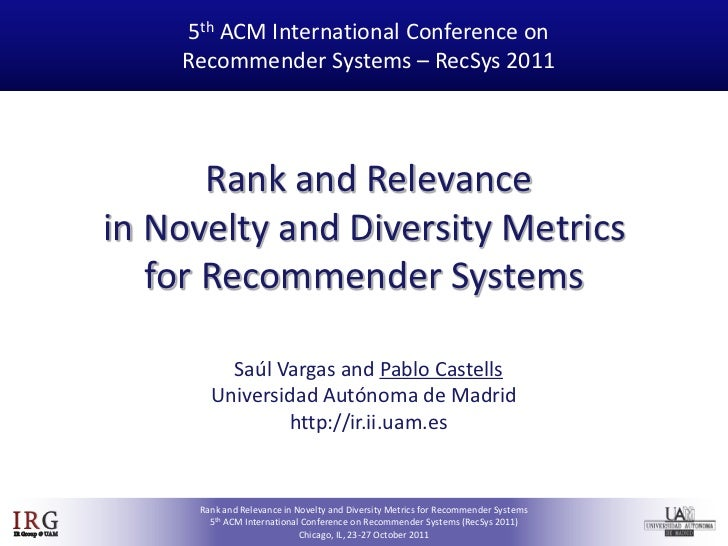 ACM RecSys 2011 - Rank and Relevance in Novelty and Diversity Metrics for Recommender Systems