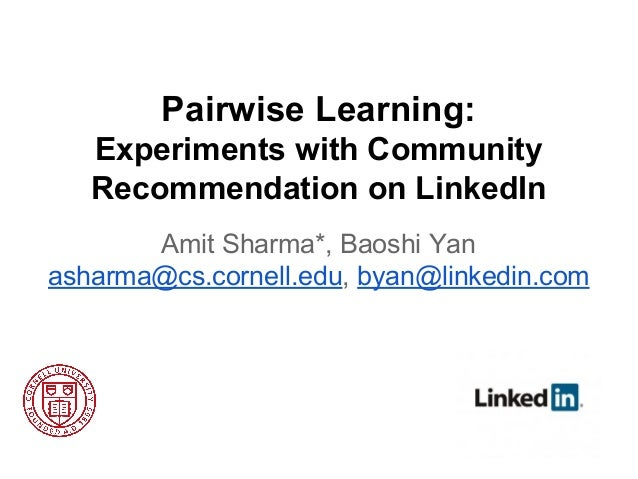 [RecSys '13]Pairwise Learning: Experiments with Community Recommendation on LinkedIn