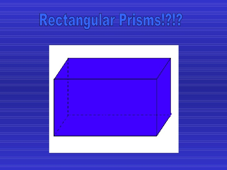 Rectangular Prisms!?!?