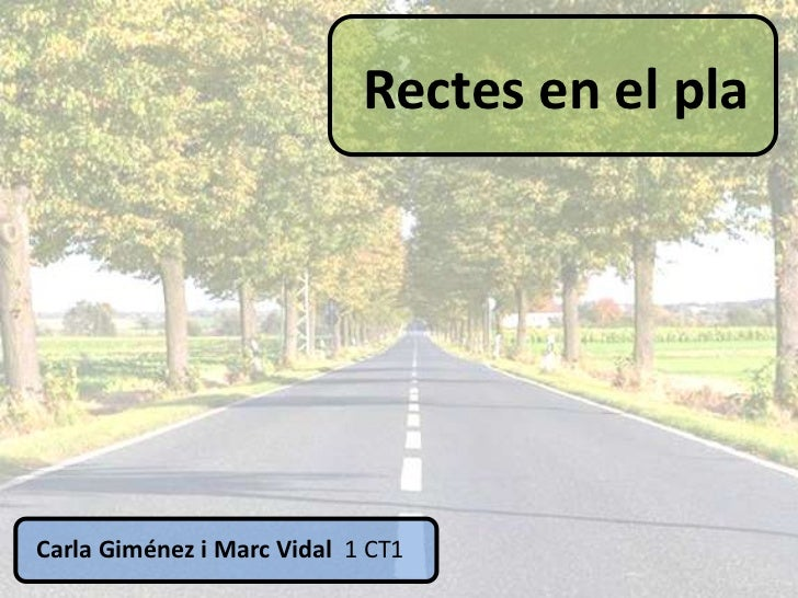 Rectes en el plaCarla Giménez i Marc Vidal 1 CT1