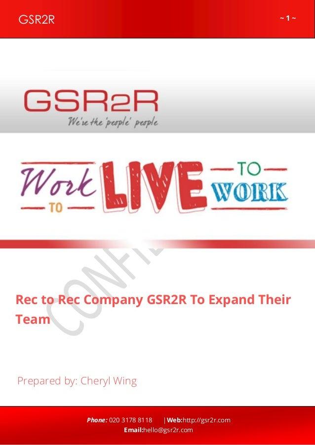 ~ 1 ~GSR2R Phone: 020 3178 8118  Web:http://gsr2r.com Email:hello@gsr2r.com z Rec to Rec Company GSR2R To Expand Their Tea...
