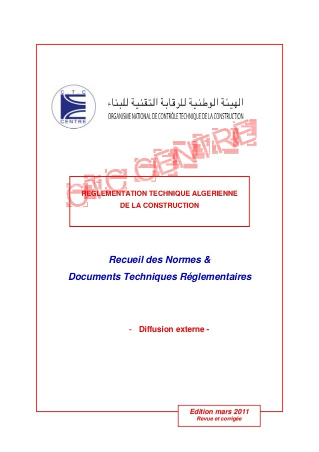 REGLEMENTATION TECHNIQUE ALGERIENNE DE LA CONSTRUCTION Recueil des Normes & Documents Techniques Réglementaires - Diffus...