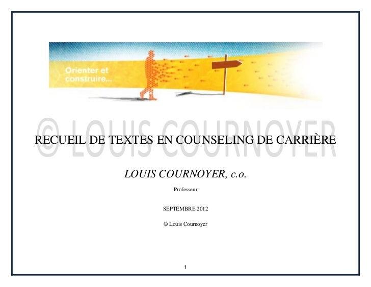 RECUEIL DE TEXTES EN COUNSELING DE CARRIÈRE            LOUIS COURNOYER, c.o.                     Professeur               ...