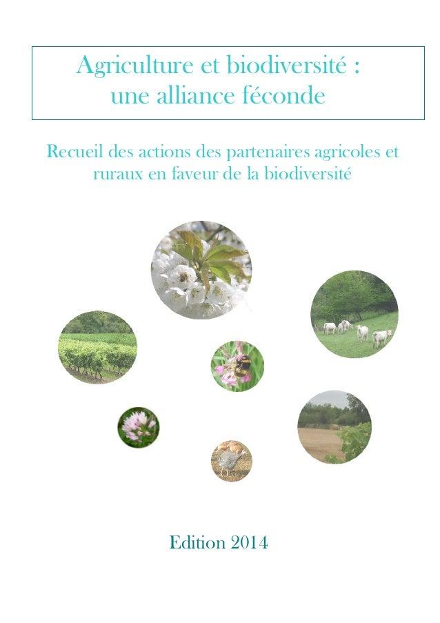 Recueil des actions des partenaires agricoles et ruraux en faveur de la biodiversité Edition 2014 Agriculture et biodivers...