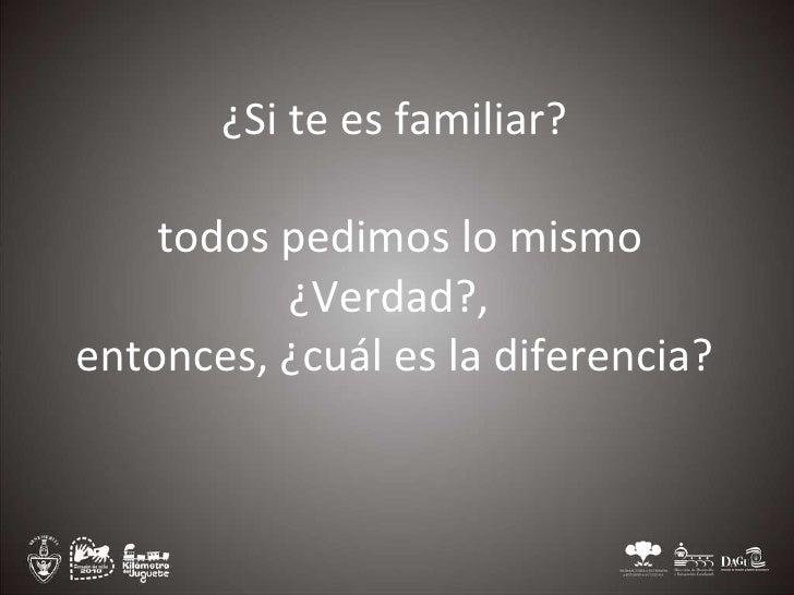 ¿Si te es familiar? todos pedimos lo mismo ¿Verdad?, entonces, ¿cuál es la diferencia?
