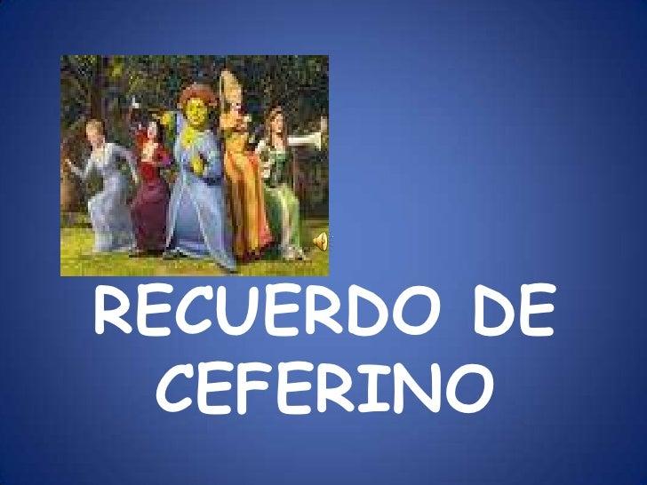 RECUERDO DE CEFERINO<br />