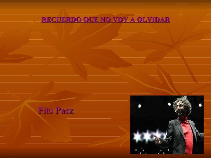 RECUERDO QUE NO VOY A OLVIDAR Fito Paez