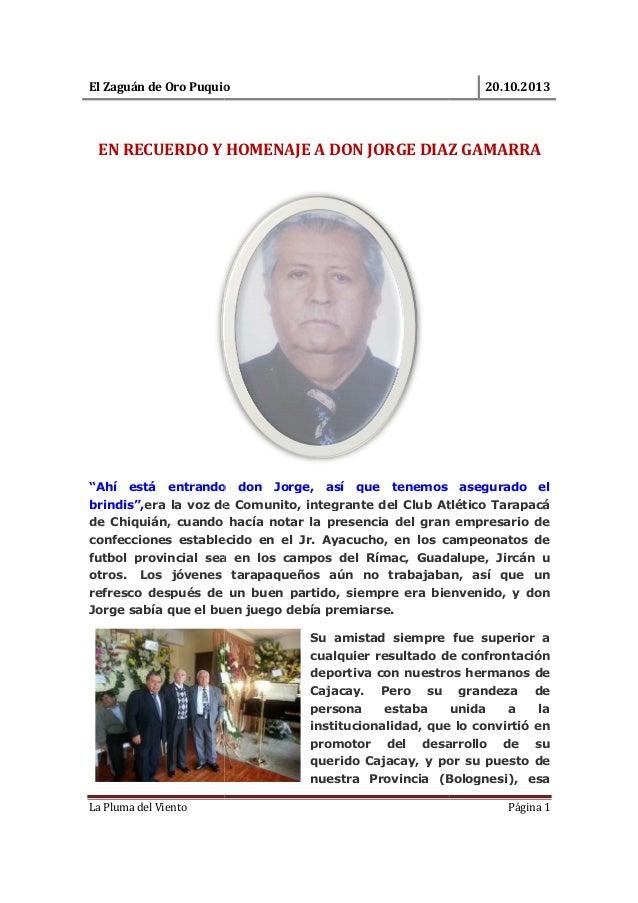 """El Zaguán de Oro Puquio  20.10.2013  EN RECUERDO Y HOMENAJE A DON JORGE DIAZ GAMARRA  """"Ahí hí  está  entrando  don  Jorge,..."""