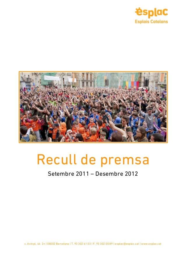 Recull de premsa                  Setembre 2011 – Desembre 2012c. Avinyó, 44 2n | 08002 Barcelona | T. 93 302 61 03 | F. 9...