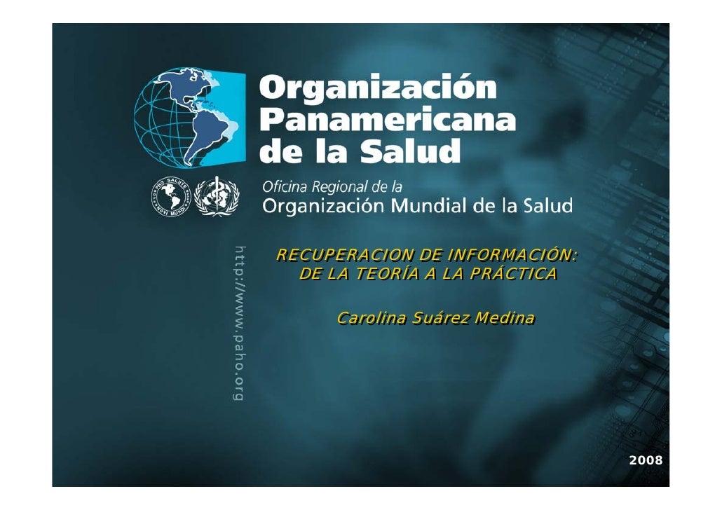 RECUPERACION DE INFORMACIÓN:               RECUPERACION DE INFORMACIÓN:                 DE LA TEORÍA A LA PRÁCTICA        ...