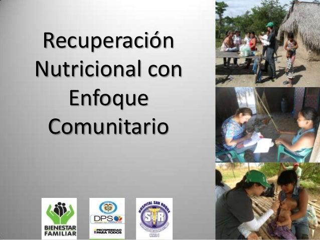 Recuperación nutricional con enfoque comunitario