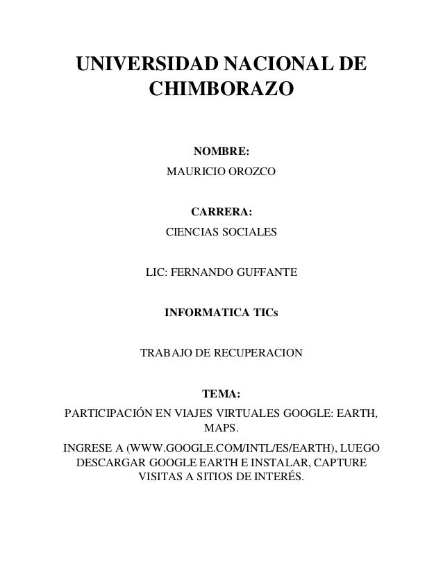 UNIVERSIDAD NACIONAL DE CHIMBORAZO NOMBRE: MAURICIO OROZCO CARRERA: CIENCIAS SOCIALES LIC: FERNANDO GUFFANTE INFORMATICA T...