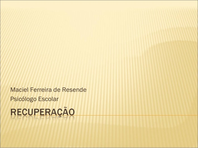 Maciel Ferreira de ResendePsicólogo Escolar