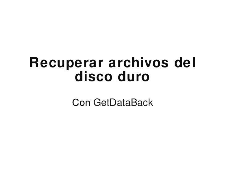 Recuperar archivos del disco duro que esta formateado