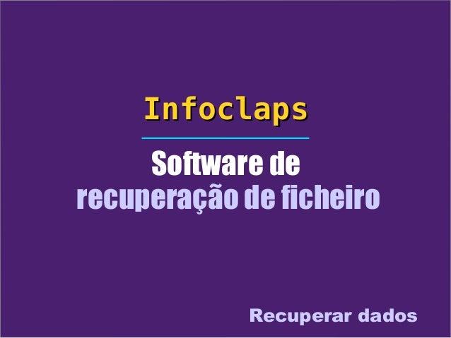 Infoclaps     Software derecuperação de ficheiro             Recuperar dados