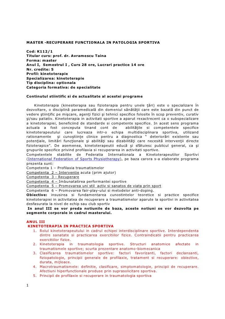 MASTER -RECUPERARE FUNCTIONALA IN PATOLOGIA SPORTIVACod: K112/1Titular curs: prof. dr. Avramescu TainaForma: masterAnul I,...