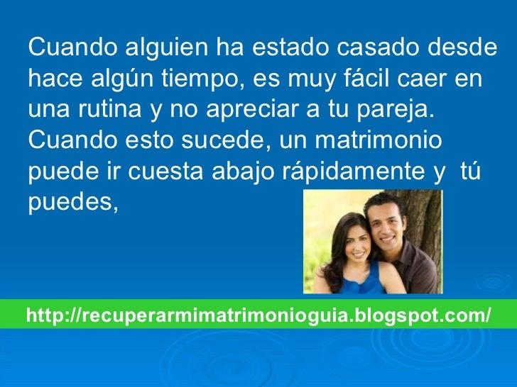 http://recuperarmimatrimonioguia.blogspot.com/ Cuando alguien ha estado casado desde hace algún tiempo, es muy fácil caer ...