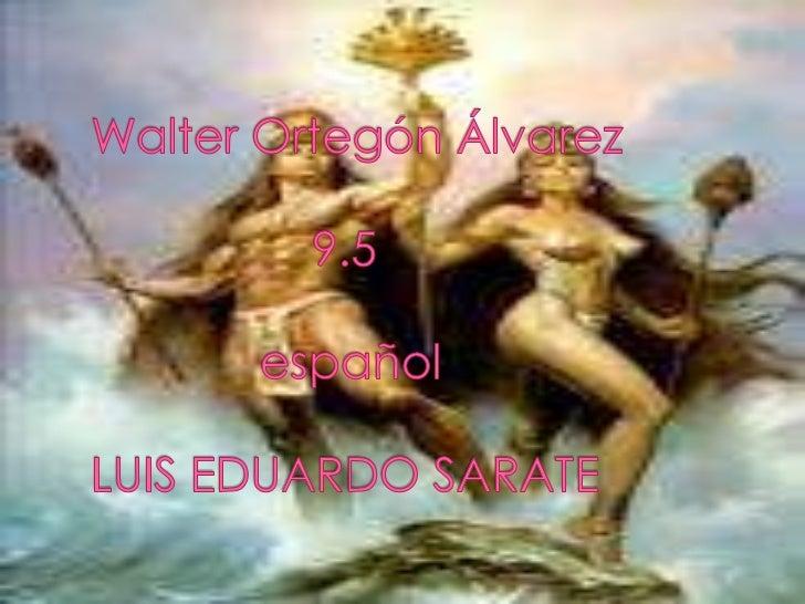 Walter Ortegón Álvarez                 9.5             españolLUIS EDUARDO SARATE<br />